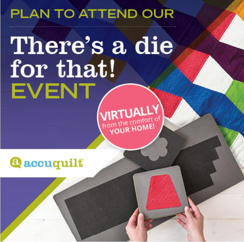 FREE VIRTUAL There's a Die for That AccuQuilt Event (2.23.21)