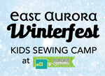 WinterFest Sewing Camp for Kids - East Aurora
