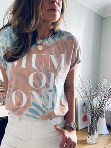 T-SHIRT TIE&DYE MUM OF ONE, MUM OF TWO, MUM OF THREE, MUM OF FOUR...