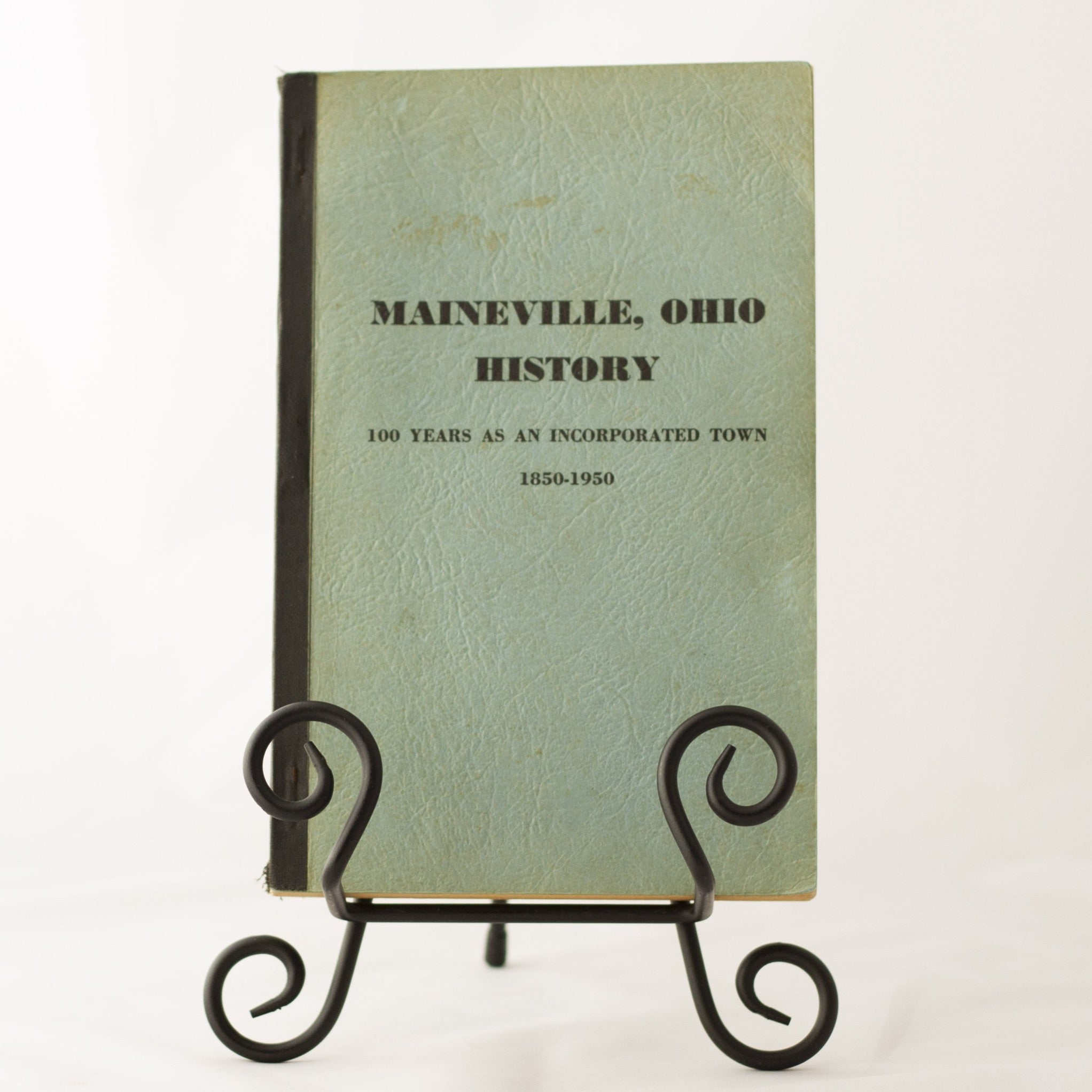 MAINEVILLE OHIO HISTORY 100 Years as Incorporated Town 1850 - 1950 by Robert Brenner