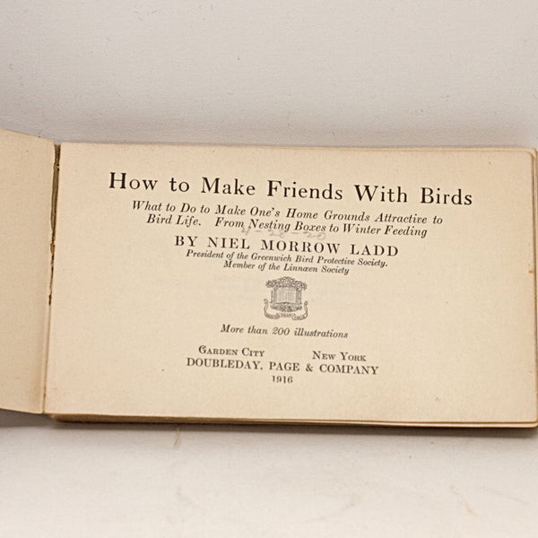 ANTIQUE BIRD BOOKS Illustrated Bird Dictionary by Chester Reed and How to Make Friends With Birds by Niel Morrow Ladd