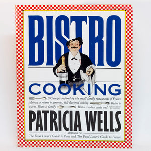 BISTRO COOKING Cookbook by Patricia Wells