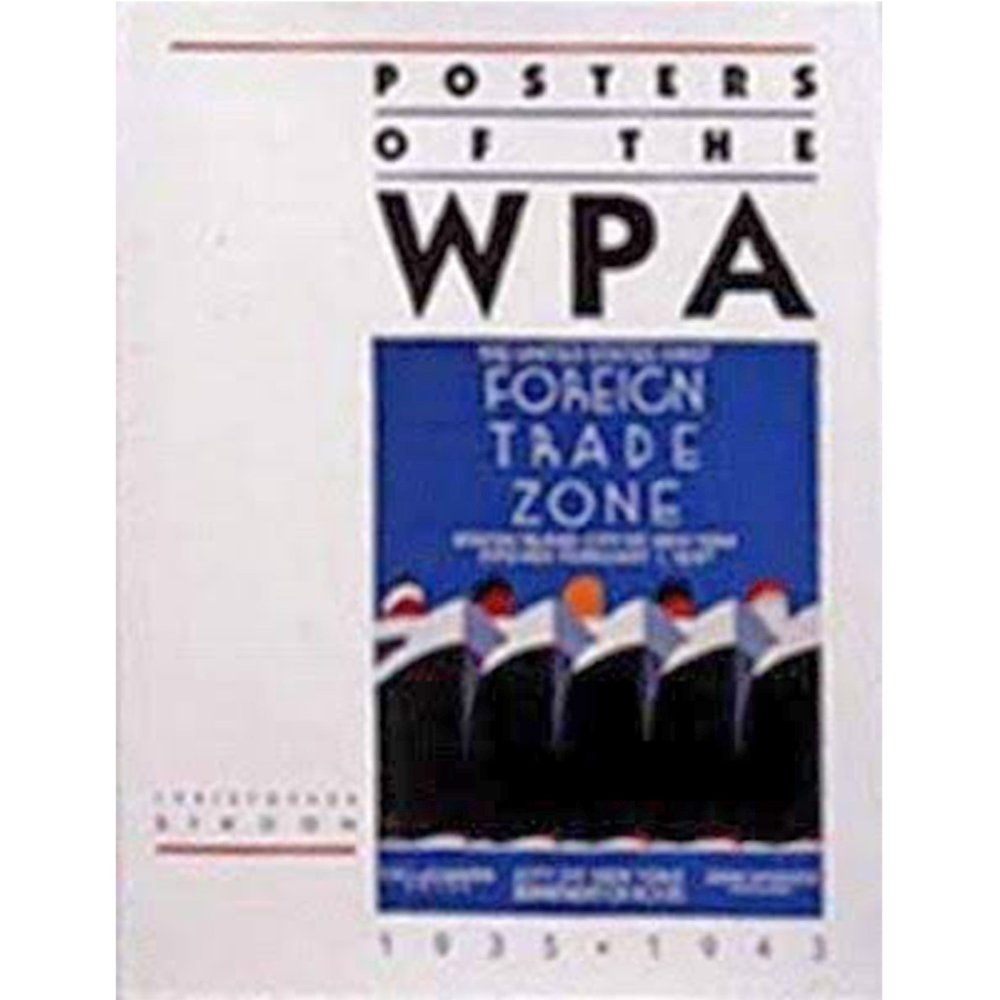 POSTERS OF THE WPA by Christoper Denoon 1987