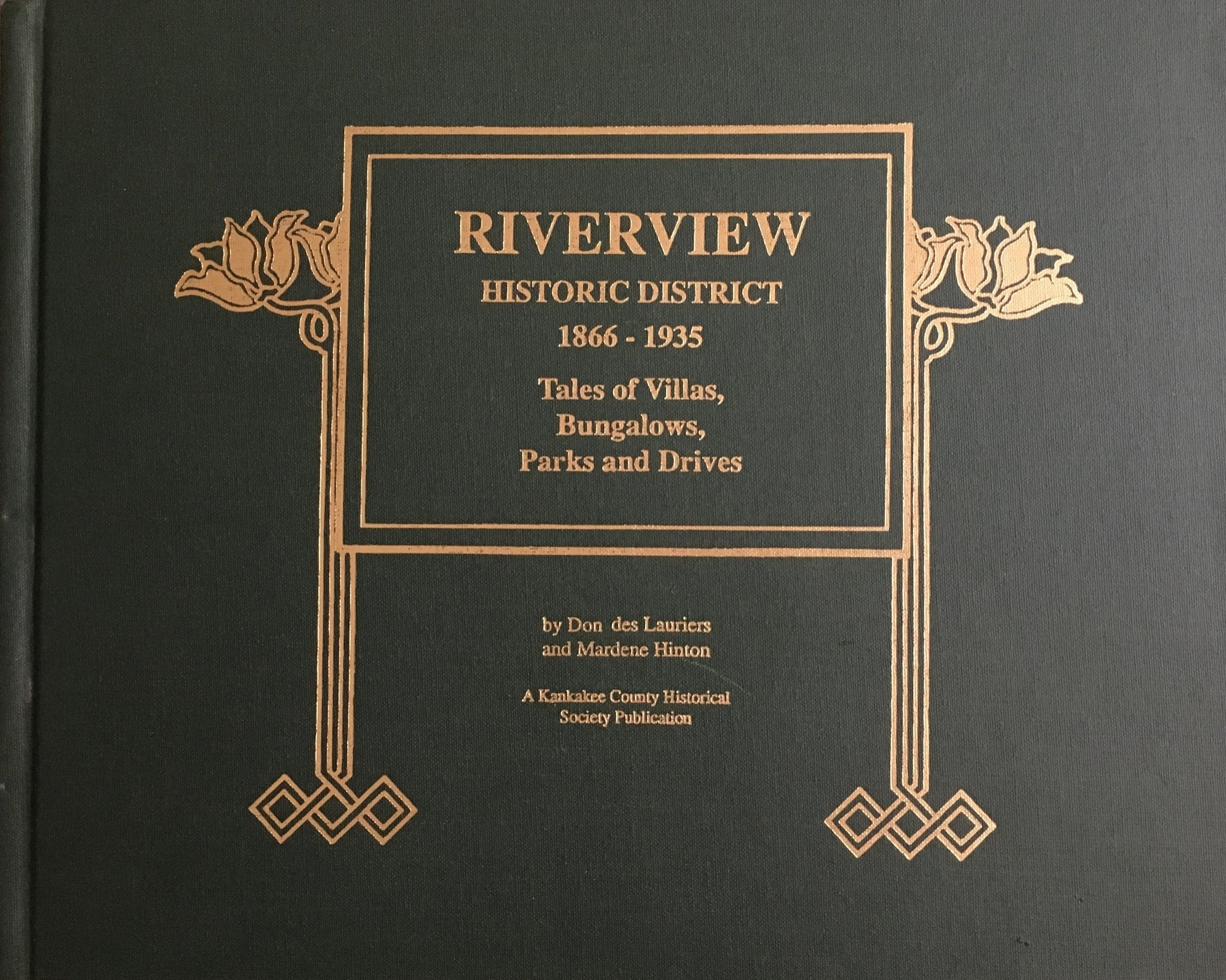 RIVERVIEW HISTORIC DISTRICT 1866-1935: Tales of Villas, Bungalows, Parks and Drives