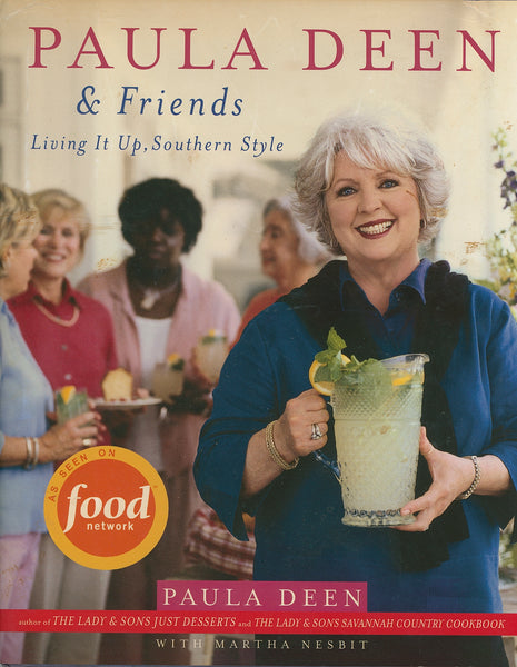 PAULA DEEN & FRIENDS: LIVING IT UP, SOUTHERN STYLE Signed by Author