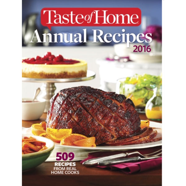 Taste of Home 2016 Annual Recipes