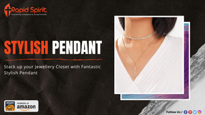 Stack up Your Jewelry Closet with Fantastic Stylish Pendant