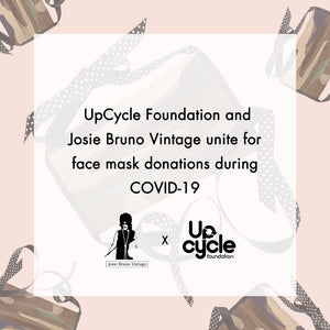 Upcycle Foundation and Josie Bruno Vintage Unite to Donate Face Masks