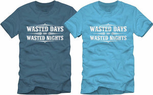 "T-Shirt - ""Wasted Days and Wasted Nights"" Colors: Indigo / Aqua Blue"