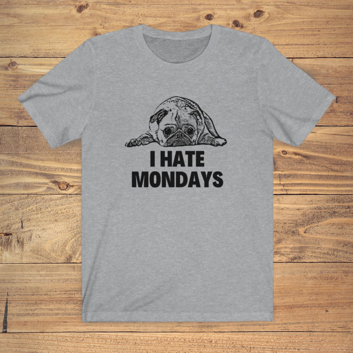 I Hate Monday - Pug Shirt - GoodBarks