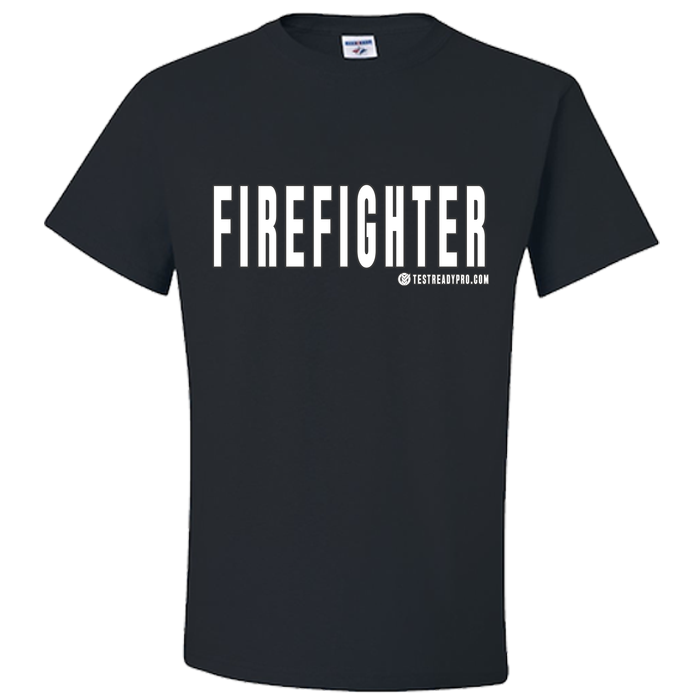 Test Ready Pro - Firefighter T-Shirt