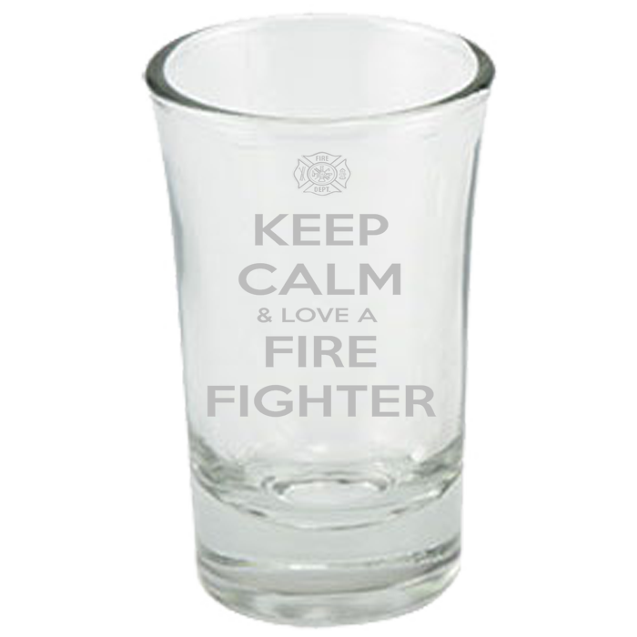 Keep Calm And Love A Firefighter - Firefighter Shot Glass