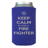 Keep Calm And Love A Firefighter - Firefighter Koozie