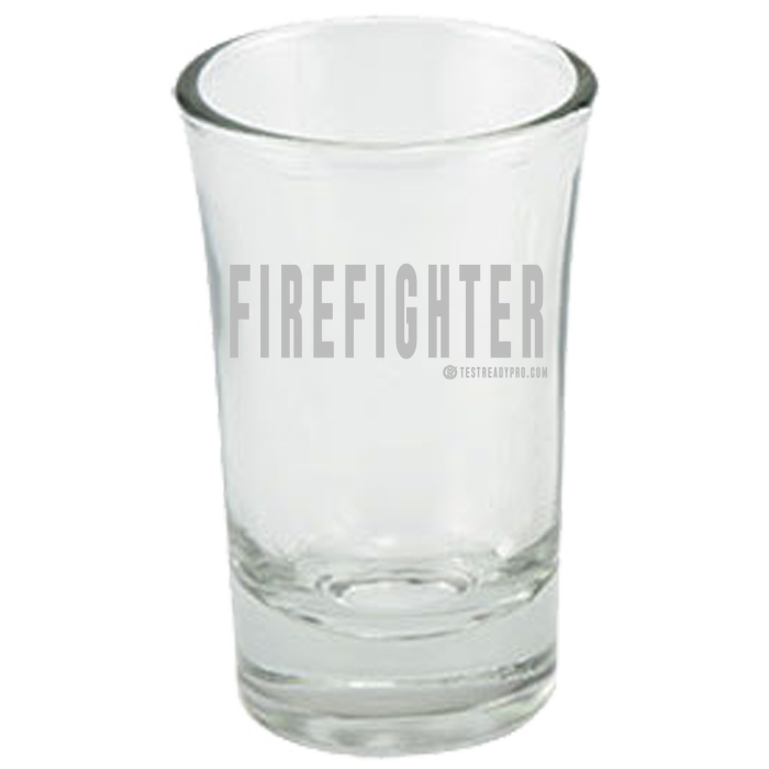 Test Ready Pro - Firefighter Shot Glass