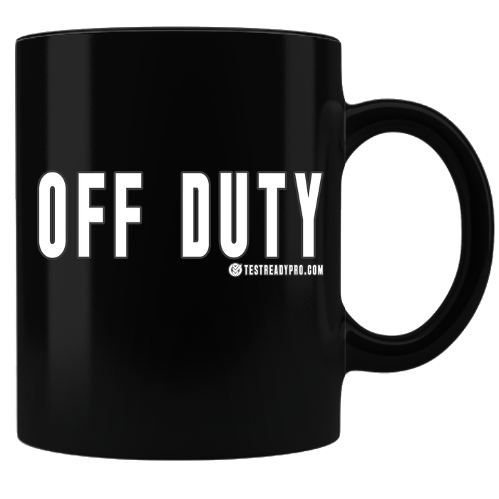 Test Ready Pro - Off Duty - Coffee Mug - Black
