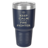 Keep Calm And Love A Firefighter - Firefighter Tumbler