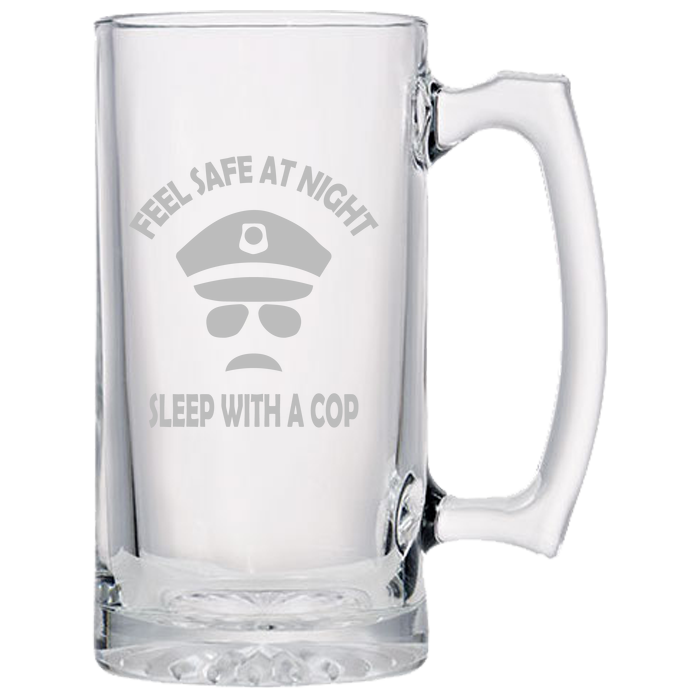Feel Safe At Night - Sleep With A Cop - Police Beer Mug