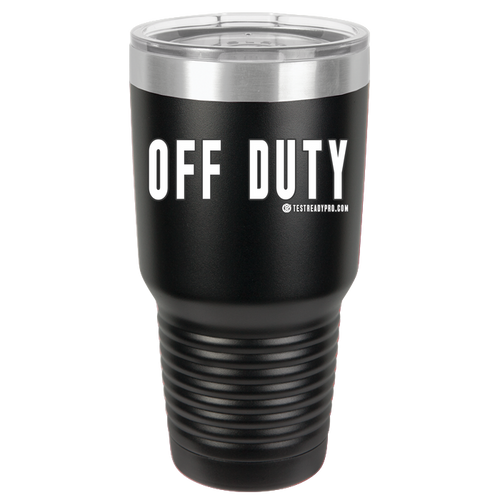 Test Ready Pro - Off Duty - Tumbler