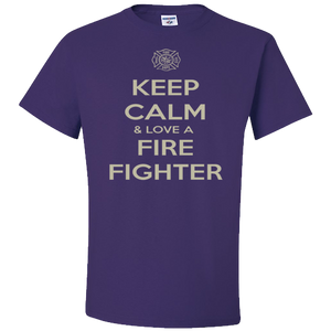 Keep Calm And Love A Firefighter - Firefighter T-Shirt