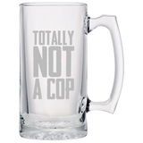 Totally Not A Cop - Police Beer Mug