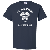 Feel Safe At Night - Sleep With A Cop - Police T-Shirt
