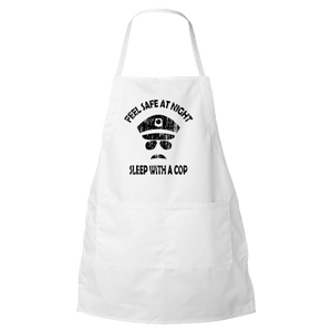 Feel Safe At Night - Sleep With A Cop - Police Apron
