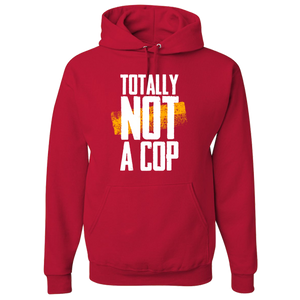 Totally Not A Cop - Police Hoodie
