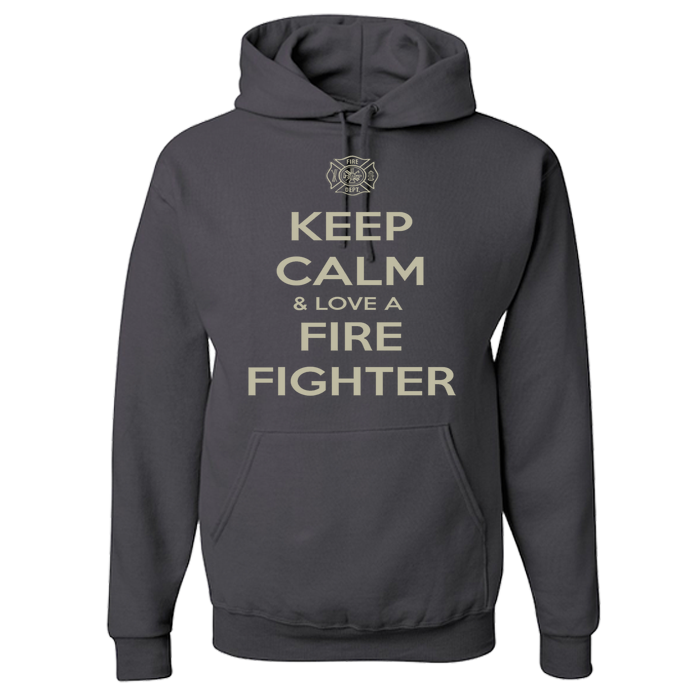 Keep Calm And Love A Firefighter - Firefighter Hoodie
