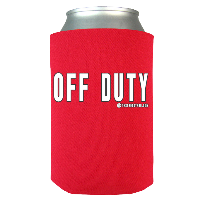 Test Ready Pro - Off Duty - Koozie