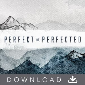 Perfect or Perfected Video Digital Download