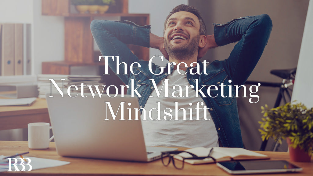 RichardBrooke.com Great Network Marketing Mindshift