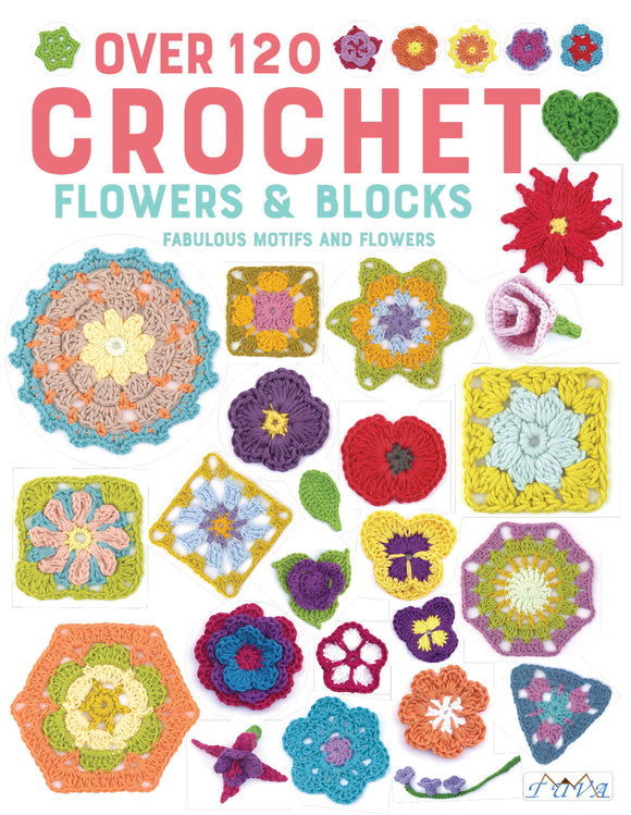 Over 120 Crochet Flowers & Blocks | Paperback