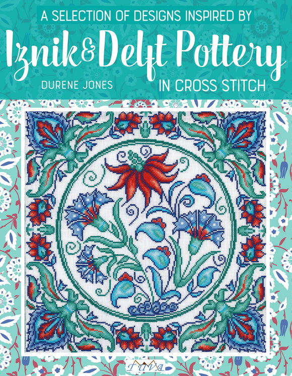 A Selection of Designs inspired by Iznik & Delft Pottery in Cross Stitch | Paperback