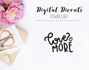 Digital Diecut - Love More