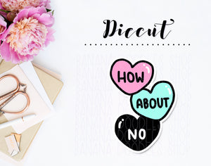 Diecut - How About No Heart (2 Colors Available)