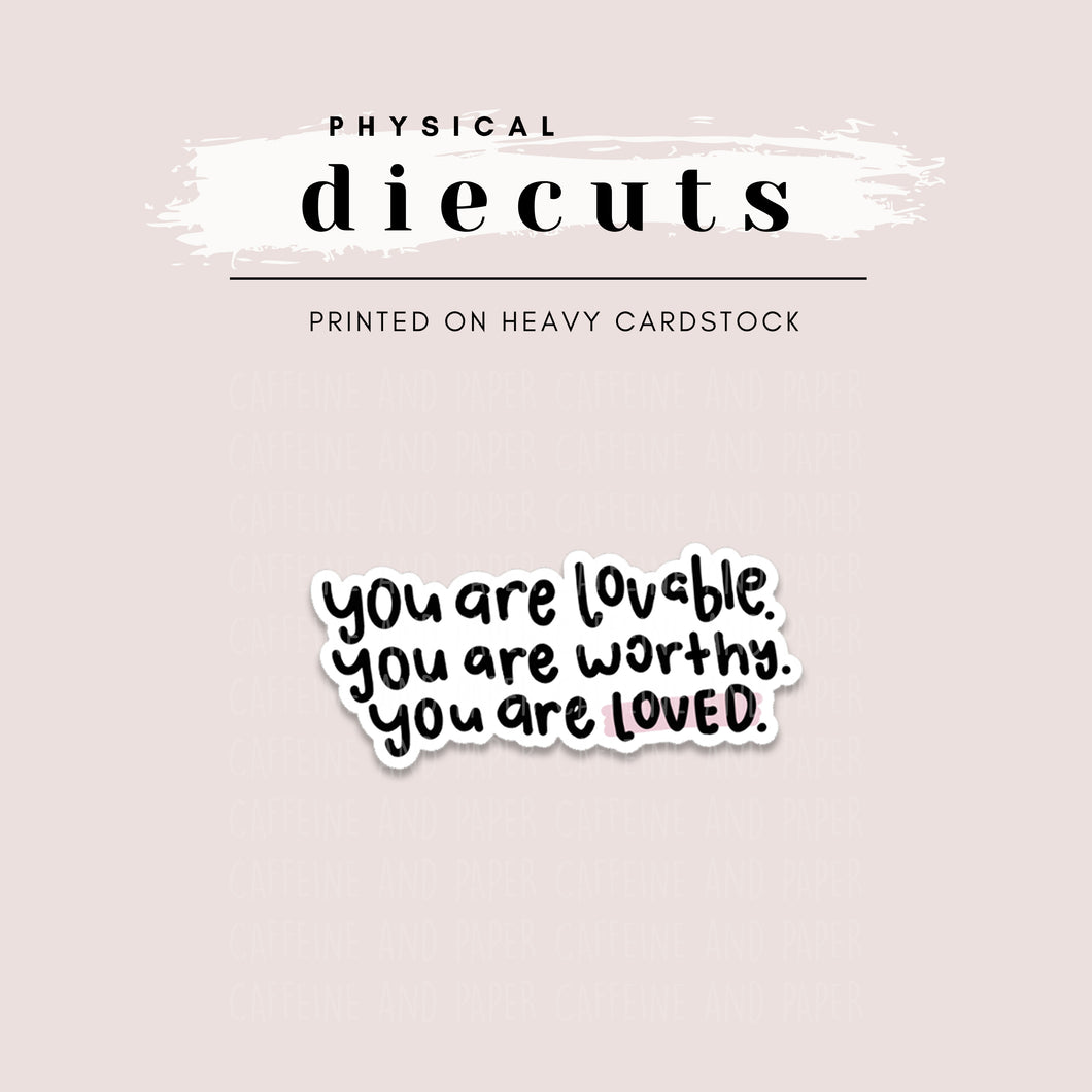 Diecut - You Are Lovable, Worthy & Loved