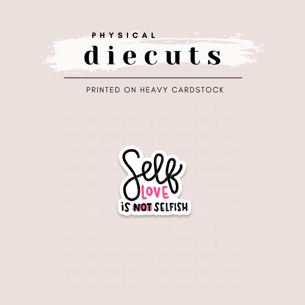 Diecut - Self Love is NOT Selfish