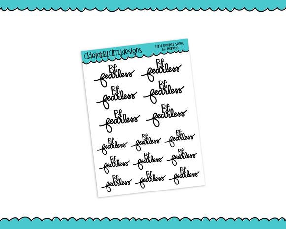 Hand Lettered Be Fearless Feel Good Inspirational Motivational Planner Stickers for any Planner or Insert - Adorably Amy Designs