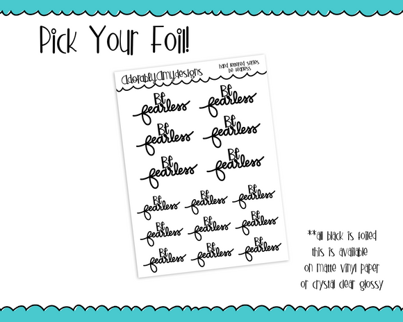 Foiled Hand Lettered Be Fearless Positive Motivational Planner Stickers for Erin Condren, Happy Planner, or Any Size Planners - Adorably Amy Designs