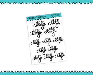 Hand Lettered Be the Change Feel Good Inspirational Motivational Planner Stickers for any Planner or Insert - Adorably Amy Designs