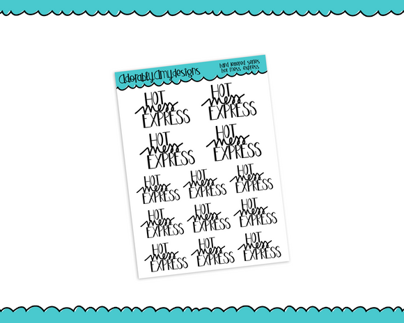 Hand Lettered Hot Mess Express Snarky Bad Day Planner Stickers for any Planner or Insert - Adorably Amy Designs