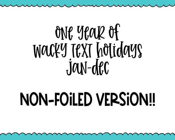 One Year Bundle - January through December of Wacky Holiday Tracker Typography Stickers for any Planner or Insert - Adorably Amy Designs