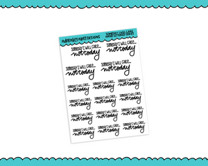Hand Lettered Someday I Will Care Planner Stickers for any Planner or Insert - Adorably Amy Designs