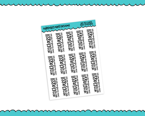 School Go to Class Typography Reminder Planner Stickers for Erin Condren, Plum Planner, Inkwell Press, Kikki K or Any Size Planners
