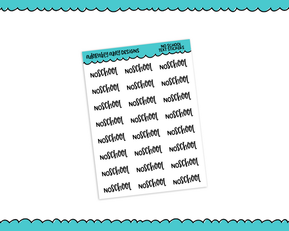 School No School Typography Reminder Planner Stickers for any Planner or Insert - Adorably Amy Designs