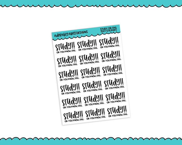 School Study or Fail Snarky Typography Reminder Planner Stickers for any Planner or Insert - Adorably Amy Designs