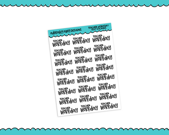 School Teacher Workday Typography Reminder Planner Stickers for any Planner or Insert - Adorably Amy Designs