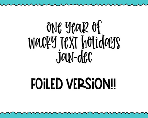 Foiled One Year Bundle - January through December Wacky Text Holidays Small Planner Stickers for any Planner or Insert - Adorably Amy Designs