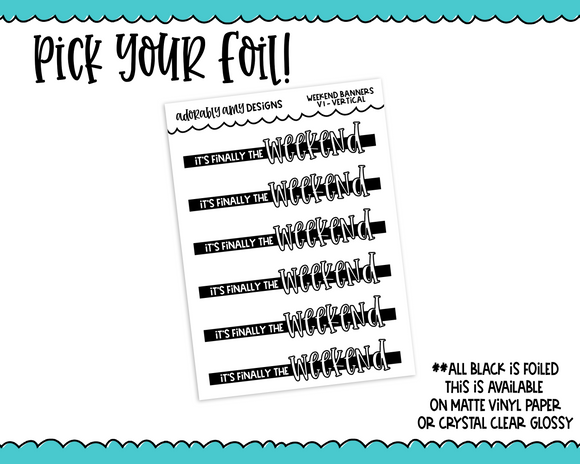 Foiled Weekend Banners Vertical or Horizontal Planner Stickers for Erin Condren, Plum Planner, Inkwell Press, or Any Size Planners