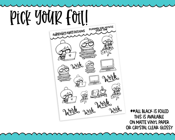 Foiled Planner Girl Myrtle Work Time Working and Work Schedule Reminder Planner Stickers for any Planner or Insert - Adorably Amy Designs